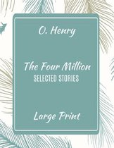 O. Henry The Four Million Selected Stories Large Print