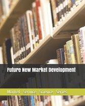 Future New Market Development