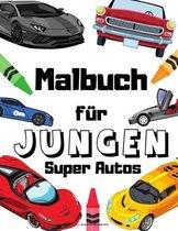 Super Autos Malbuch für Jungen: Sport und Luxusautos - Rennwagen für Autoenthusiasten Jungen Mädchen Kinder und Erwachsene - Luxusautos Sportwagen und