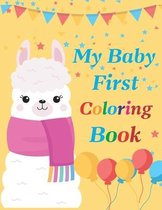 My Baby First Coloring Book: coloring book for babies. easy coloring pages for toddlers age 1-3. animal coloring book for kids.