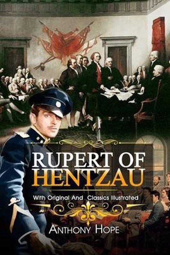 Rupert of Hentzau: ( illustrated ) The Complete Original Classic Novel, Unabridged Classic Edition