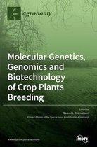Molecular Genetics, Genomics and Biotechnology of Crop Plants Breeding