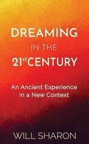 Dreaming in the 21st Century