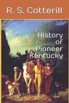 History of Pioneer Kentucky
