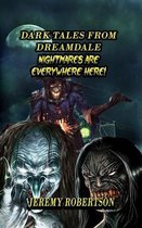 Dark Tales From Dreamdale: Nightmares Are Everywhere Here!
