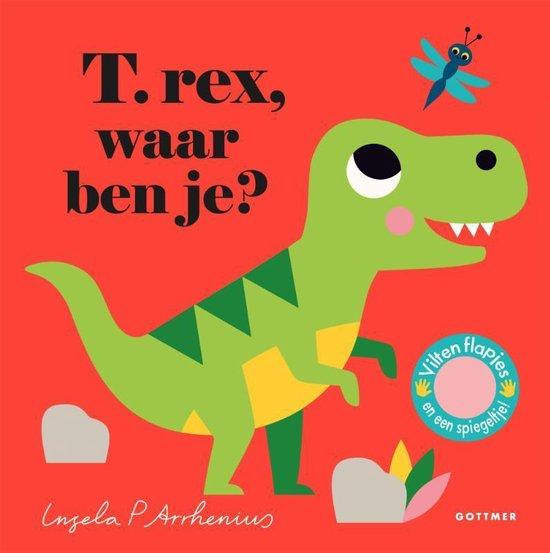 T. rex, waar ben je? - Ingela P. Arrhenius |