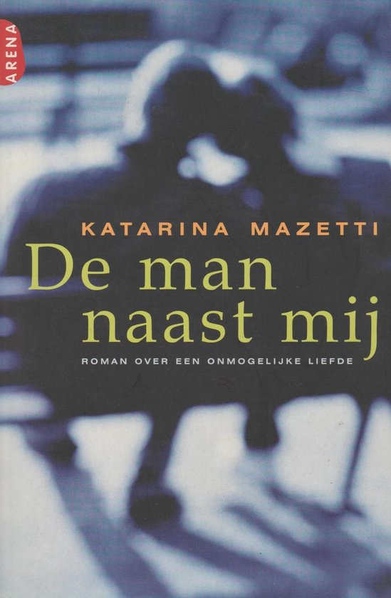 Cover van het boek 'De man naast mij' van Katarina Mazetti