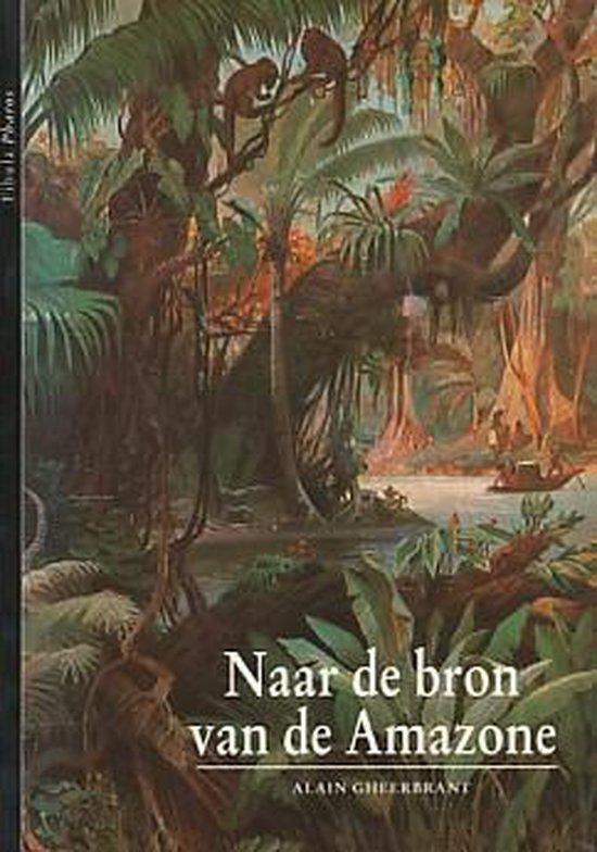 Naar de bron van de amazone - Alain Gheerbrant  