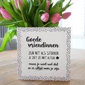 Houtblok met tekst goede vriendinnen - 15 x 15 cm - cadeau -  vriendin - vriendschap - spreuk - verjaardag - hout - spreuken - cadeautje