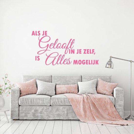 Muursticker Als Je Gelooft In Jezelf, Is Alles Mogelijk -  Roze -  120 x 61 cm  - Muursticker4Sale