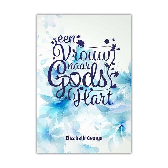 Een Vrouw naar Gods Hart - Elizabeth George |