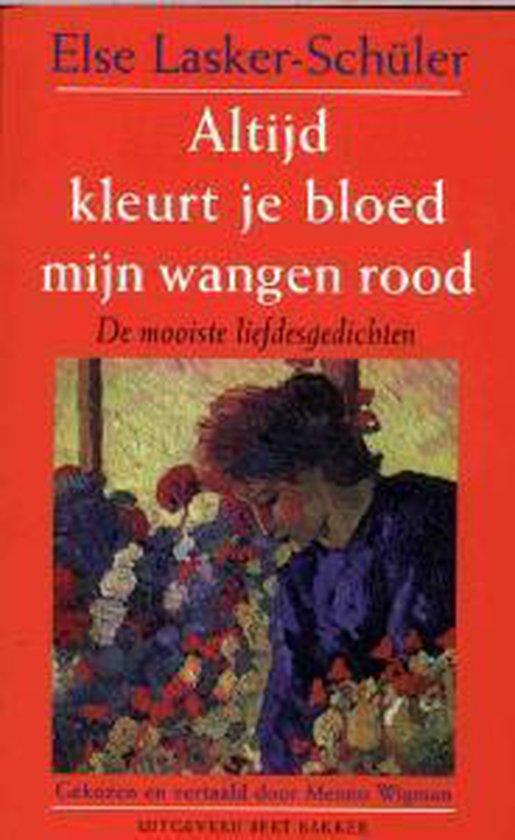 Altijd kleurt je bloed mijn wangen rood - Else Lasker-Schüler  