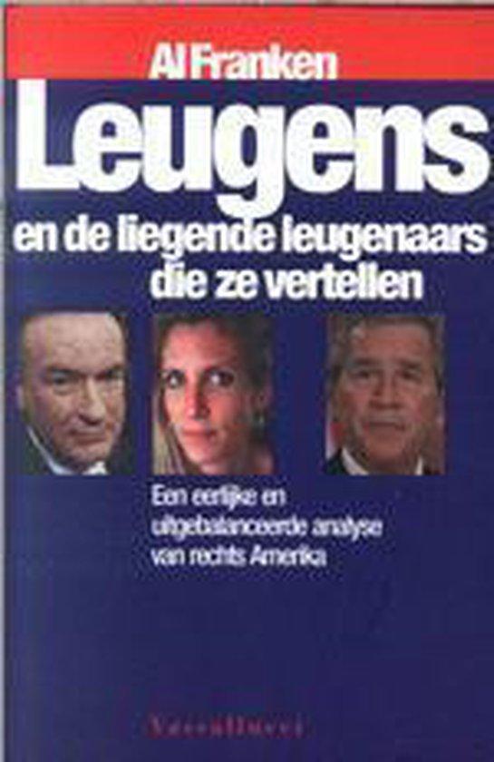 Leugens En De Liegende Leugenaars Die Ze Vertellen - Al Franken  