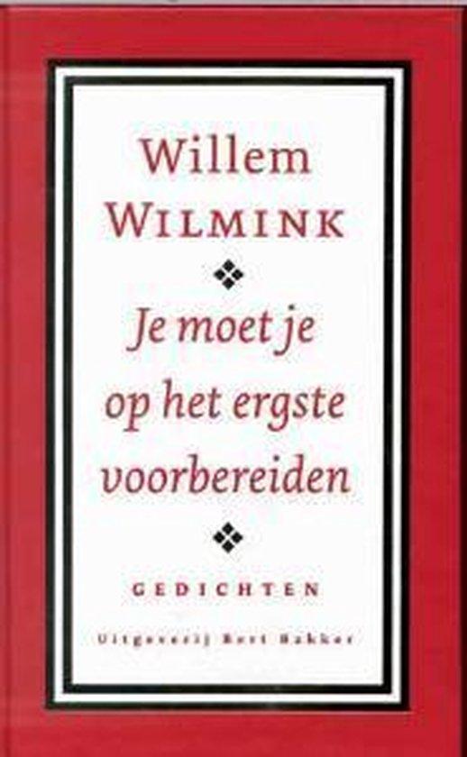 Boek cover Je Moet Je Op Het Ergste Voorbereiden van Willem Wilmink (Hardcover)