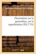 Dissertation sur la generation, sur la superfetation et la reponse au livre intitule
