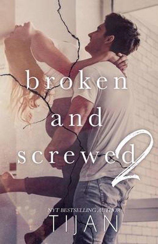 Broken & Screwed 2