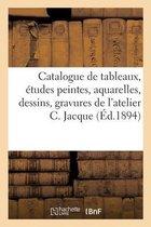Catalogue de tableaux, etudes peintes, aquarelles, dessins, gravures de l'atelier Charles Jacque