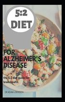 The 5: 2 Diet for Alzheimer's Disease: The 5:2 Diet Guide for Brain Health