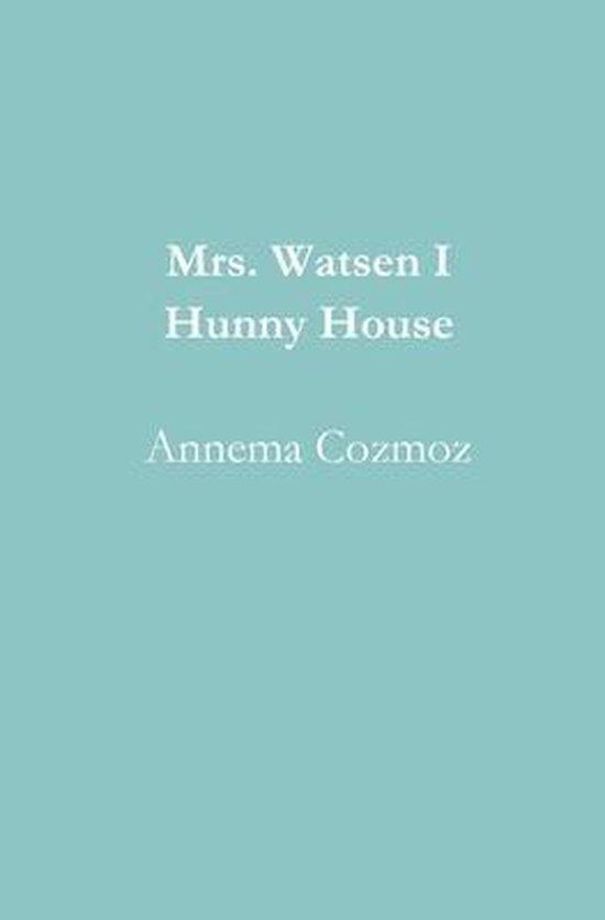 Mrs. Watsen I Hunny House