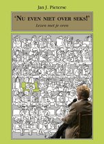 Jan J. Pieterse   Nu even niet over seks! - Lezen met je oren - Luisterboek op cd, light verse en plezierdichten