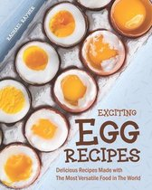 Exciting Egg Recipes