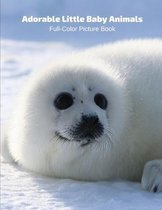Adorable Little Baby Animals Full-Color Picture Book
