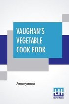 Vaughan's Vegetable Cook Book