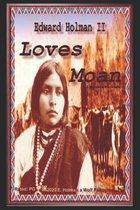 Loves Moan