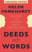 Boek cover Deeds Not Words van Helen Pankhurst