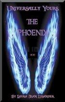 Universally Yours, The Phoenix