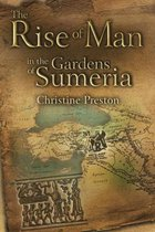 The Rise of Man in the Gardens of Sumeria