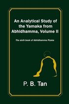 An Analytical Study of the Yamaka from Abhidhamma, Volume II