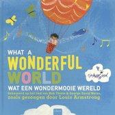 What a wonderful world; Wat een wondermooie wereld