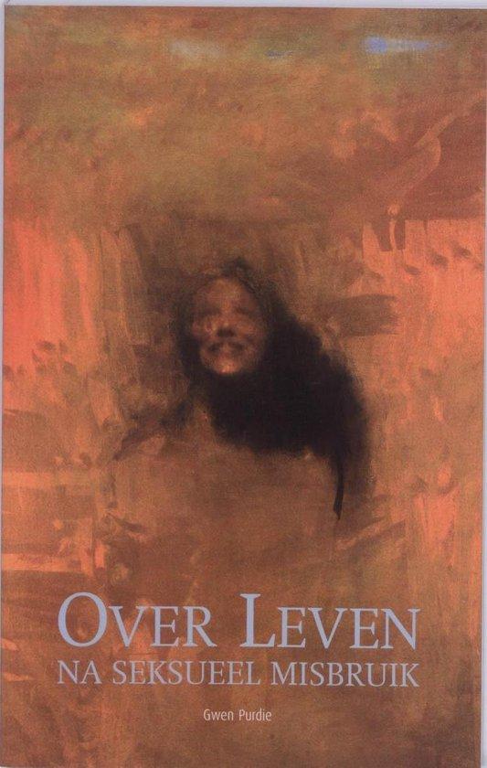 Over leven na seksueel misbruik - Gwen Purdie |