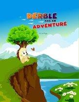 Derble has an Adventure