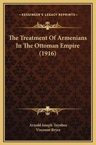 The Treatment of Armenians in the Ottoman Empire (1916)