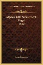 Algebra Ofte Nieuwe Stel-Regel (1639)