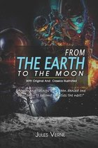 From the Earth to the Moon: ( illustrated ) The Complete Original Classic Novel, Unabridged Classic Edition