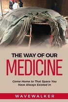 The Way of Our Medicine