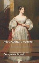 Adela Cathcart, Volume 1