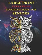 Large Print Everything Coloring Book for Seniors