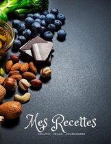 Mes recettes Healthy - vegan - gourmandes