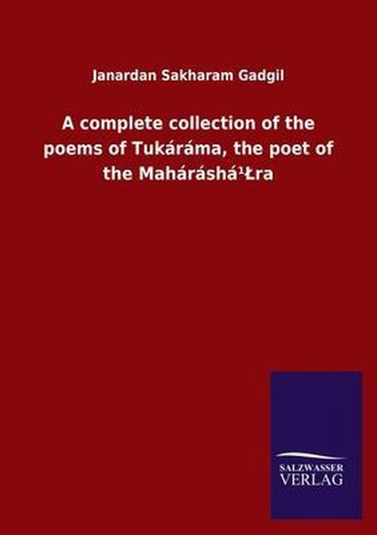 A complete collection of the poems of Tukarama, the poet of the Maharasha(1)Lra