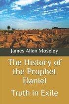The History of the Prophet Daniel