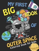 MY FIRST BIG BOOK OF OUTER SPACE, Coloring Book For Kids