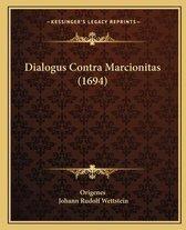 Dialogus Contra Marcionitas (1694)