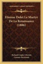 Etienne Dolet Le Martyr de La Renaissance (1886)