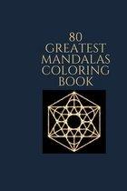 80 Greatest Mandalas Coloring Book