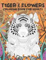 Tiger & Flowers - Coloring Book for adults