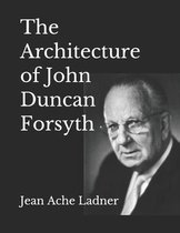 The Architecture of John Duncan Forsyth
